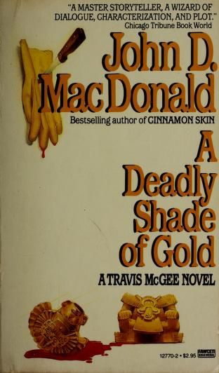 Cover of: A deadly shade of gold | John D. Macdonald