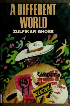 Cover of: A different world | Zulfikar Ghose