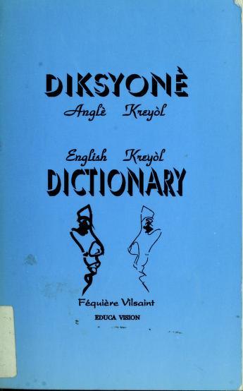 Diksyonè anglè kreyòl = by Féquière Vilsaint