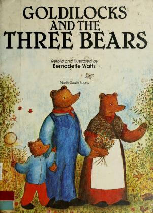 Cover of: Goldilocks and the three bears | Bernadette Watts