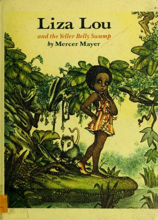 Cover of: Liza Lou and the Yeller Belly Swamp | Mercer Mayer